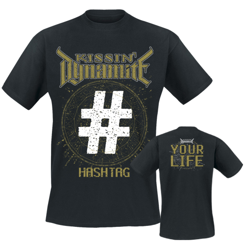 KISSIN` DYNAMITE - T-Shirt - Hashtag Your Life